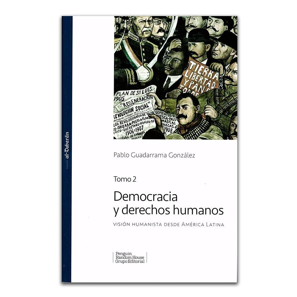 Resultado de imagen para Democracia y derechos humanos. Tomo 2: visión humanista desde América Latina