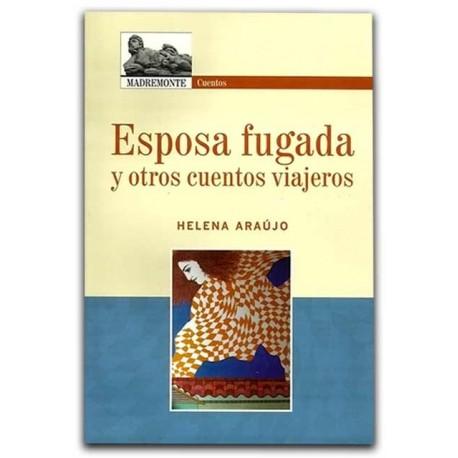 Esposa fugada y otros cuentos viajeros – Helena Araújo - Hombre Nuevo Editores