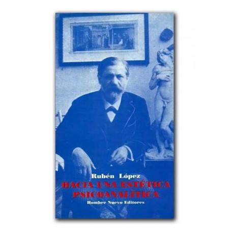 Hacia una estética psicoanalítica – Rubén López – Hombre Nuevo Editores