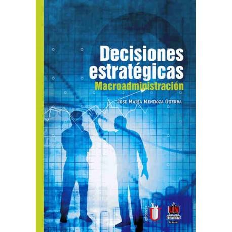 Libro Decisiones estratégicas. Macroadministración
