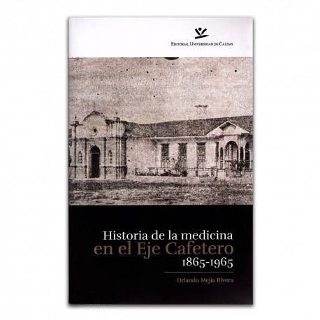 Historia de la medicina en el Eje Cafetero 1865 - 1965