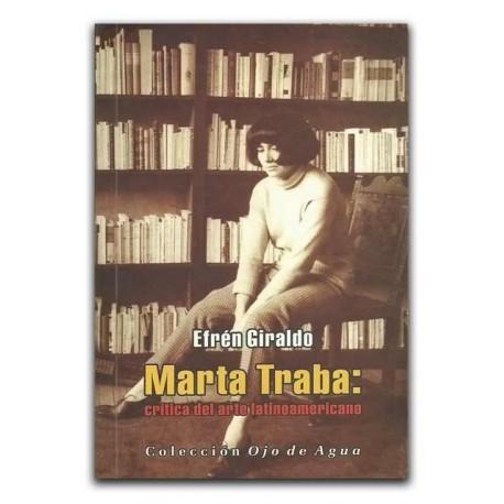 Marta Traba: crítica del arte latinoamericano– Efrén Giraldo - La Carreta Editores