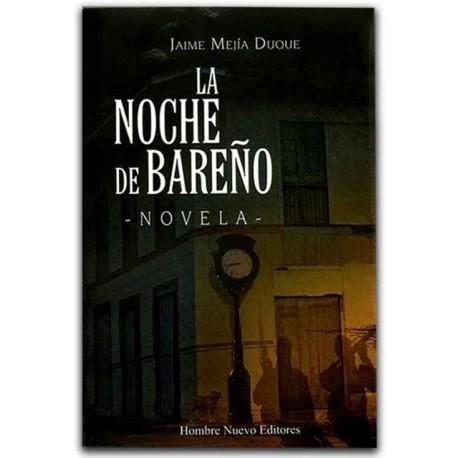 La noche de Bareño – Jaime Mejía Duque - Hombre Nuevo Editores