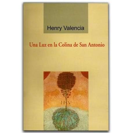 Una luz en la Colina de San Antonio – Henry Valencia - Hombre Nuevo Editores