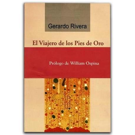 El Viajero de los Pies de Oro – Gerardo Rivera - Hombre Nuevo Editores