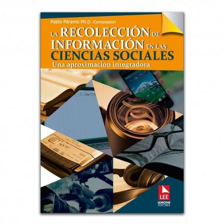 La recolección de información en las ciencias sociales. Una aproximación integradora