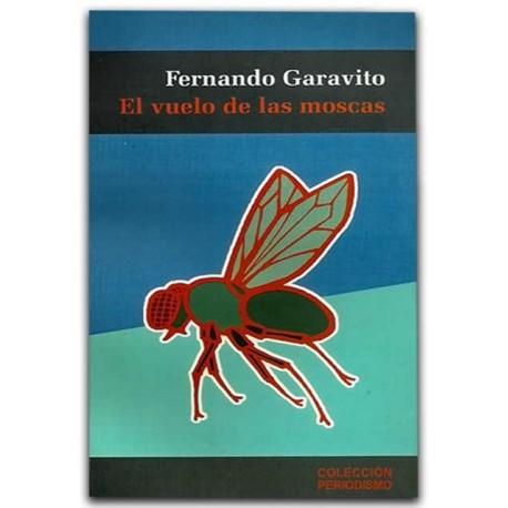 El vuelo de las moscas – Fernando Garavito - Hombre Nuevo Editores