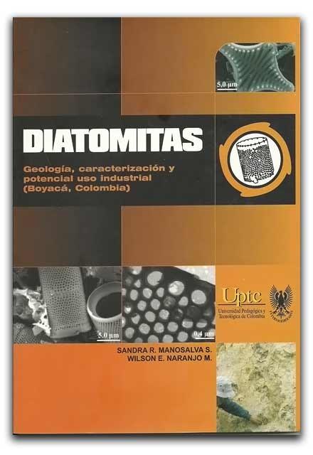 Resultado de imagen para Diatomeas: geología, caracterización y potencial uso industrial (Boyacá Colombia). - 1a ed.