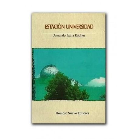 Estación Universidad – Armando Ibarra Racines – Hombre Nuevo Editores