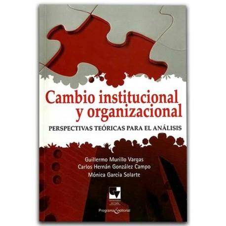 Cambio institucional y organizacional, perspectivas teóricas para el análisis – Universidad del Valle