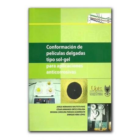 Conformación de películas delgadas tipo sol – gel para aplicaciones anticorrosivas –Universidad Pedagógica y Tecnológica de Colo