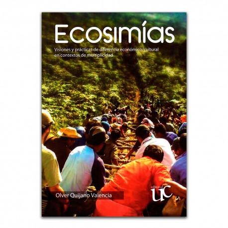 Ecosimías. Visiones y prácticas de diferencia económico/cultural en contextos de multiplicidad