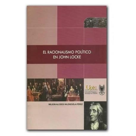 El racionalismo político en John Locke- Wilson Alcides Valenzuela Pérez- Universidad Pedagógica y Tecnológica de Colombia, UPTC
