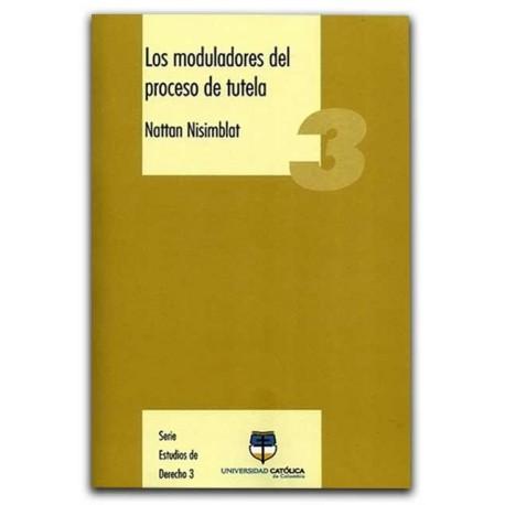 Los moduladores del proceso de tutela – Nattan Nisimblat – Universidad Católica de Colombia