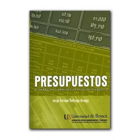Presupuestos. El quehacer financiero en áreas de la empresa – Jorge Enrique Buitrago Arango - Universidad de Boyacá