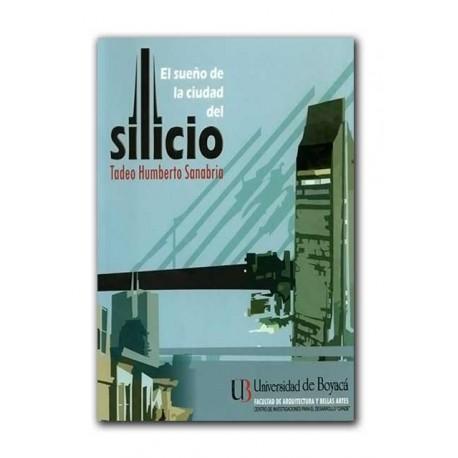El sueño de la ciudad del Silicio – Tadeo Humberto Sanabria – Universidad de Boyacá