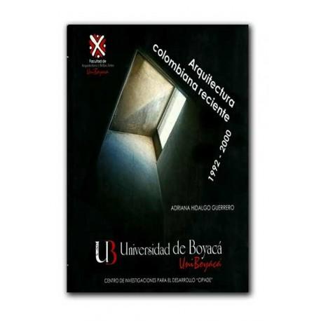 Arquitectura colombiana reciente 1992 - 2000 – Adriana Hidalgo Guerrero – Universidad de Boyacá