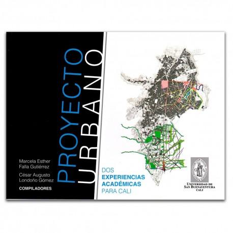 Proyecto Urbano. Dos experiencias académicas para Cali