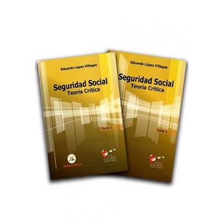 Seguridad social. Teoría crítica Tomo I y II – Eduardo López Villegas - Universidad de Medellín