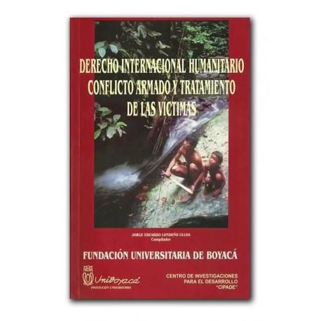 Derecho internacional humanitario. Conflicto Armado y tratamiento de las víctimas –Universidad de Boyacá
