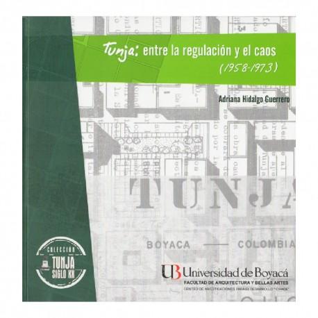 Tunja: entre la regulación y el caos (1958 – 1973)