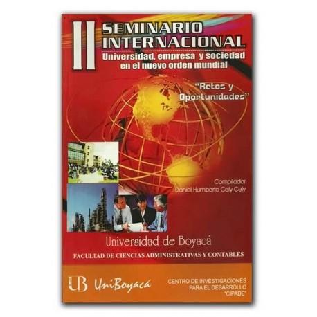 """II Seminario Internacional. Universidad, empresa y sociedad en el nuevo orden mundial. """"Retos y Oportunidades"""" – Universidad de"""