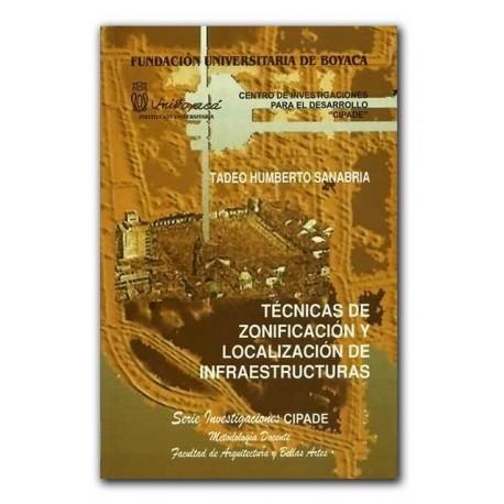 Técnicas de Zonificación y Localización de infraestructuras – Tadeo Humberto Sanabria – Universidad de Boyacá