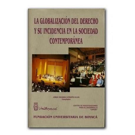 La globalización del derecho y su incidencia en la sociedad contemporánea – Universidad de Boyacá