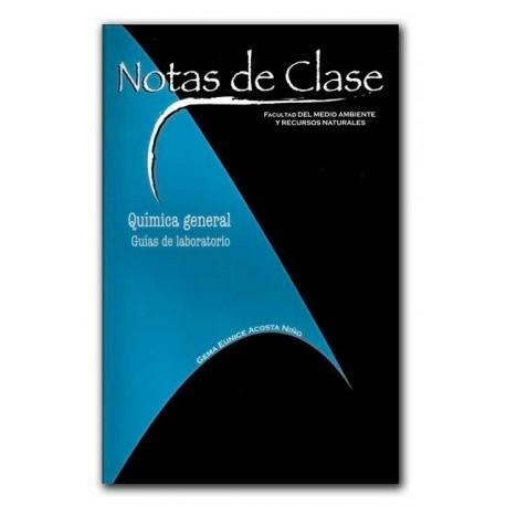 Química general. Guías de laboratorio. Notas de clase – Gema Eunice Acosta Niño – Universidad Distrital Francisco José De Caldas
