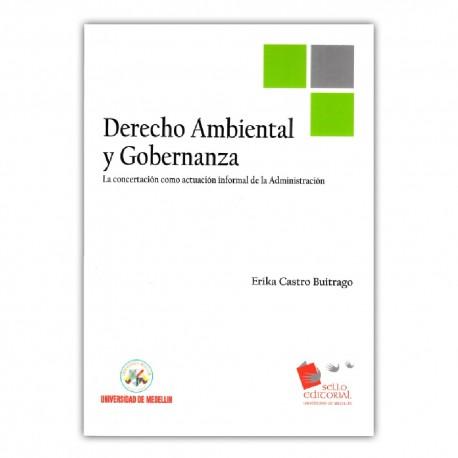 Derecho ambiental y Gobernanza. La concertación como actuación informal a la administración