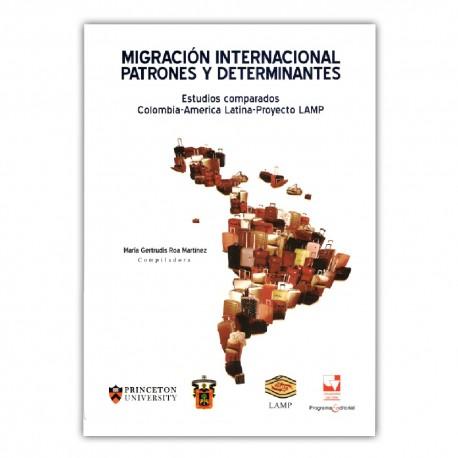 Migración internacional. Patrones y determinantes: Estudios comparados Colombia-América Latina- Proyecto LAMP