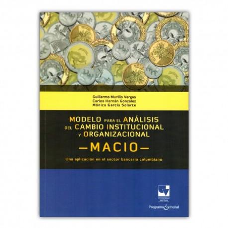 Modelo para el análisis del cambio institucional y organizacional. -Macio- Una aplicación en el sector bancario colombiano