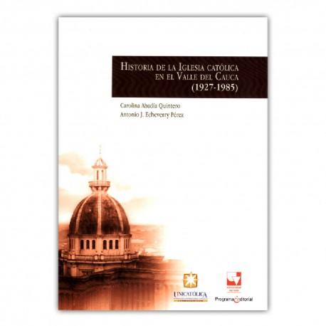 Historia de la iglesia católica en el Valle del Cauca (1927-1985)