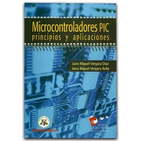 Microcontroladores PIC. Principios y aplicaciones – Universidad de Medellín