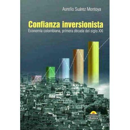 Libro Confianza inversionista. Economía colombiana, primera década del siglo XXI