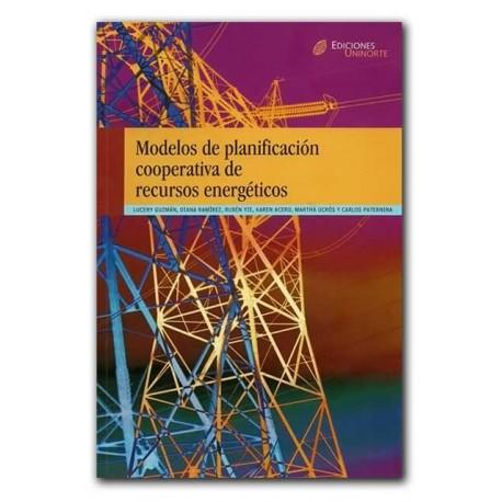 Modelos de planificación cooperativa de recursos energéticos- Universidad del Norte (Ediciones Uninorte)