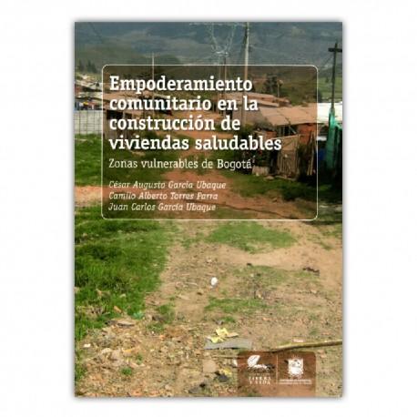 Empoderamiento comunitario en la construcción de viviendas saludables. Zonas vulnerables de Bogotá