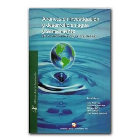 Avances en investigación y desarrollo en agua y saneamiento para el cumplimiento de las metas del milenio – Universidad del Vall