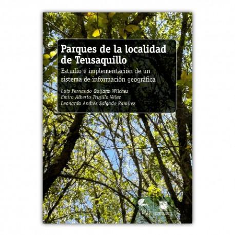 Parques de la localidad de Teusaquillo. Estudios e implementación de un sistema de información geográfica