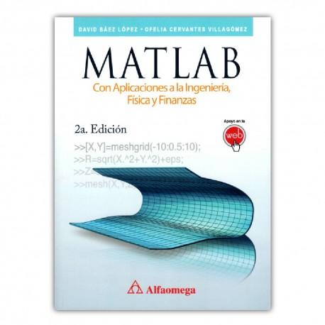 Matlab con aplicaciones a la ingeniería, física y finanzas