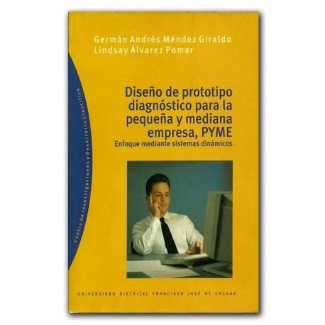 Diseño de prototipo diagnóstico para la pequeña y mediana empresa, PYME - Universidad Distrital Francisco José de Caldas