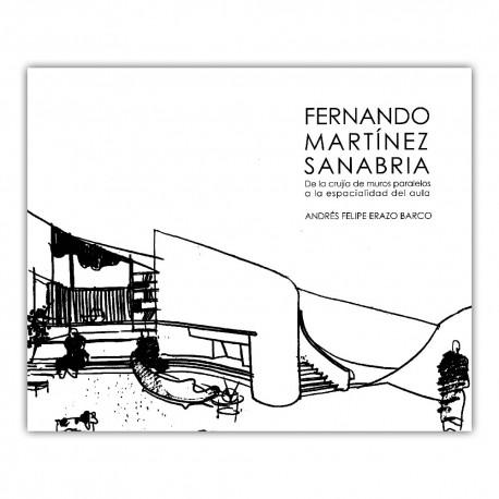 Fernando Martínez Sanabria. De la crujía de muros paralelos a la espacialidad del aula