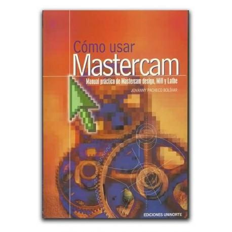 comprar libro c mo usar mastercam manual pr ctico de mastercam rh librosyeditores com manual de mastercam 2017 en español pdf manual de mastercam en español