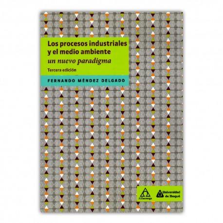 Los procesos industriales y el medio ambiente: un nuevo paradigma